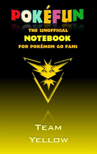 Pokefun - The unofficial Notebook (Team Yellow) for Pokemon GO Fans