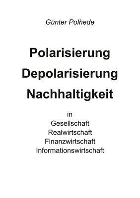 Polarisierung Depolarisierung Nachhaltigkeit in Gesellschaft Realwirtschaft Finanzwirtschaft Informationswirtschaft