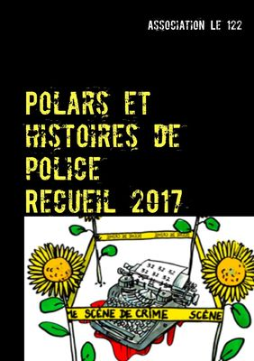 Polars et histoires de police : Recueil 2017