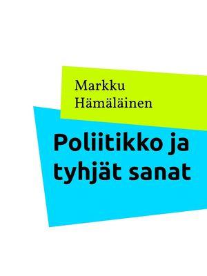 Poliitikko ja tyhjät sanat