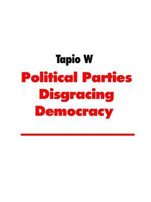 Political Parties Disgracing Democracy