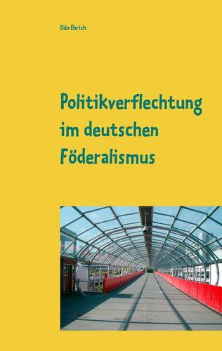 Politikverflechtung im deutschen Föderalismus