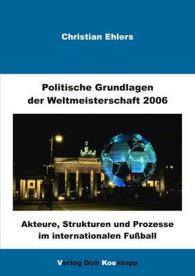 Politische Grundlagen der Weltmeisterschaft 2006