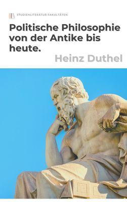 Politische Philosophie von der Antike bis heute.