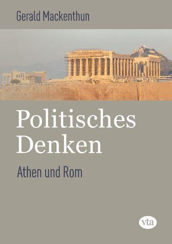 Politisches Denken: Athen und Rom