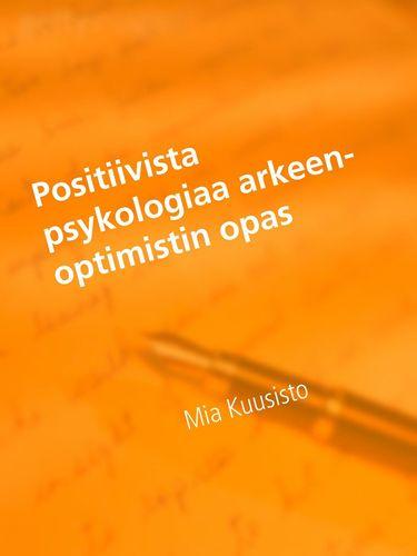 Positiivista psykologiaa arkeen-Optimistin opas