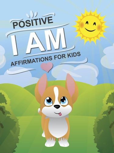 Positive I AM affirmations for kids