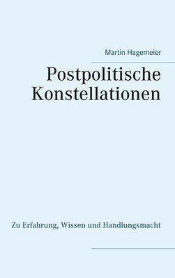 Postpolitische Konstellationen