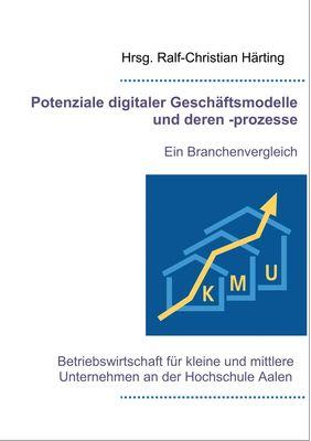 Potenziale digitaler Geschäftsmodelle und deren -prozesse