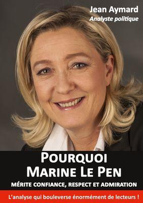 Pourquoi Marine Le Pen mérite confiance, respect et admiration
