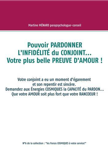 Pouvoir PARDONNER L'INFIDÉLITÉ du CONJOINT... Votre plus belle PREUVE D'AMOUR !