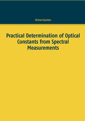 Practical Determination of Optical Constants from Spectral Measurements