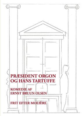 Præsident Orgon og hans Tartuffe