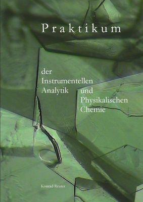 Praktikum der Instrumentellen Analytik und Physikalischen Chemie
