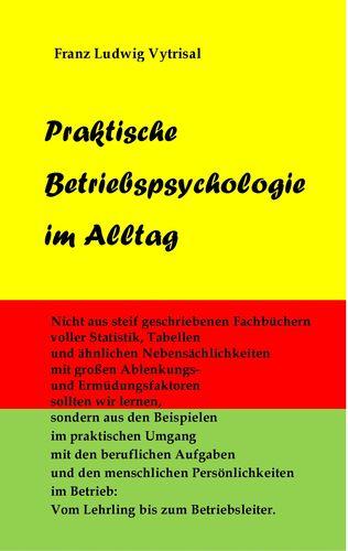 Praktische Betriebspsychologie im Alltag