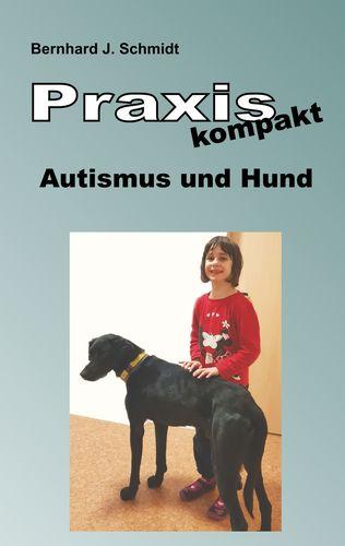 Praxis kompakt: Autismus und Hund