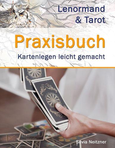 Praxisbuch Lenormand & Tarot