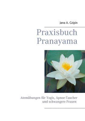 Praxisbuch Pranayama