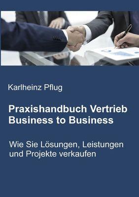 Praxishandbuch Vertrieb Business to Business