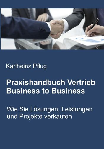Praxishandbuch Vertrieb Business to Business