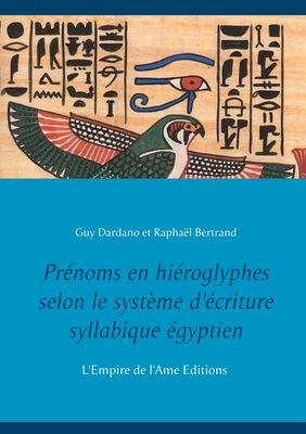Prénoms en hiéroglyphes selon le système d'écriture syllabique égyptien