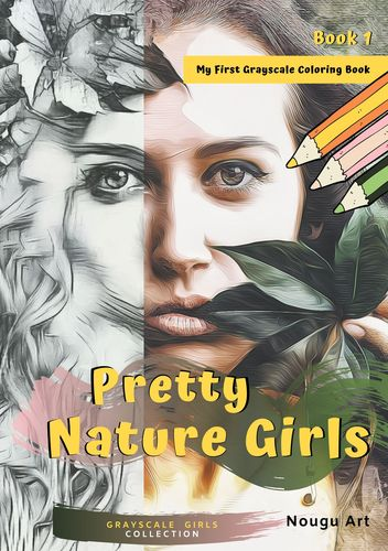 Pretty Nature Girls Grayscale Coloring Book 1