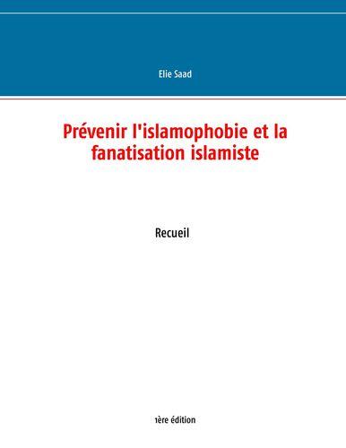 Prévenir l'islamophobie et la fanatisation islamiste