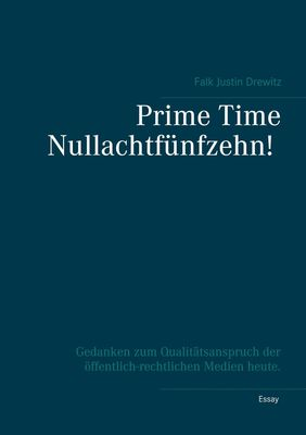 Prime Time Nullachtfünfzehn!