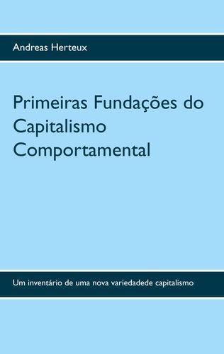 Primeiras Fundações do Capitalismo Comportamental