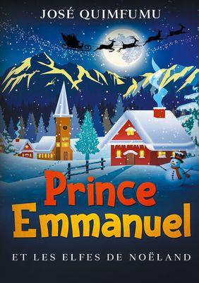 Prince Emmanuel Et Les Elfes De Noëland