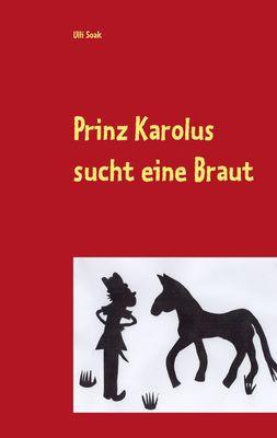 Prinz Karolus sucht eine Braut