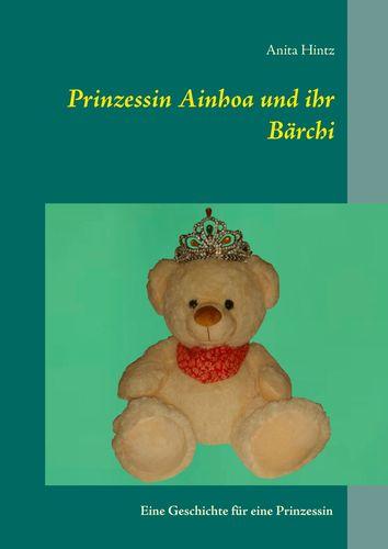 Prinzessin Ainhoa und ihr Bärchi