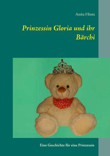 Prinzessin Gloria und ihr Bärchi