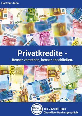 Privatkredite - Besser verstehen, besser abschließen.