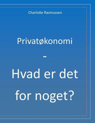 Privatøkonomi - Hvad er det for noget?