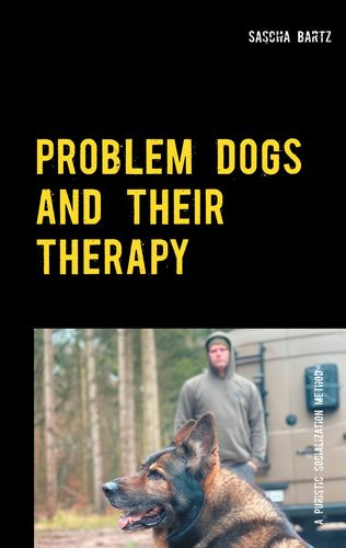 Problem Dogs and Their Therapy