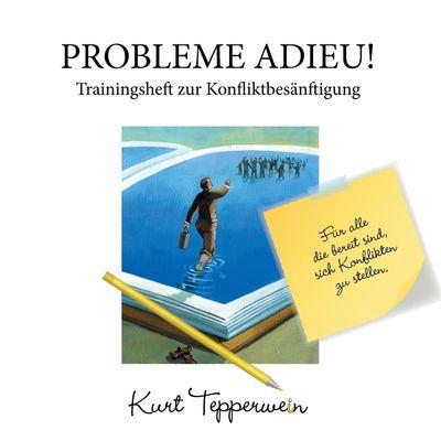 Probleme Adieu! -Trainingsheft zur Konfliktbesänftigung