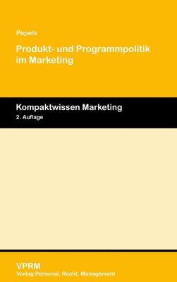 Produkt- und Programmpolitik im Marketing