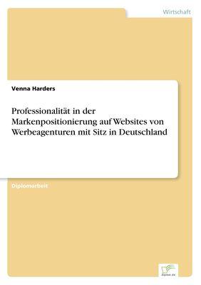 Professionalität in der Markenpositionierung auf Websites von Werbeagenturen mit Sitz in Deutschland