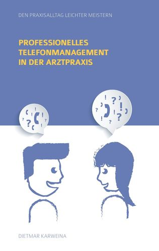 Professionelles Telefonmanagement in der Arztpraxis