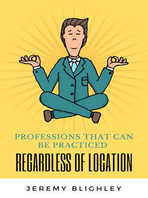 PROFESSIONS THAT CAN BE PRACTICED REGARDLESS OF LOCATION