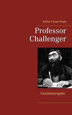 Professor Challenger - Gesamtausgabe