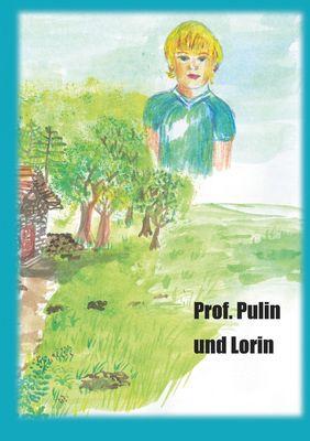 Professor Pulin und Lorin