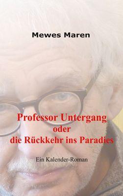 Professor Untergang oder die Rückkehr ins Paradies