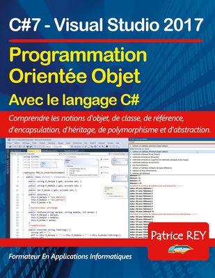Programmation orientee objet avec C#7 (edition reliee)