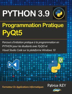 Programmation pratique Python 3.9 PyQt5