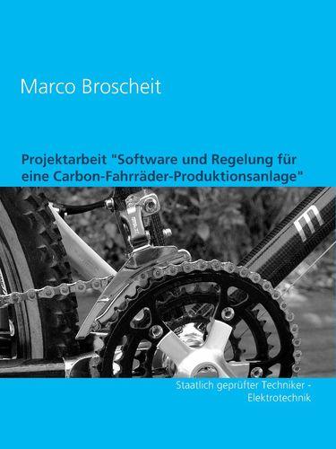 """Projektarbeit """"Software und Regelung für eine Carbon-Fahrräder-Produktionsanlage"""""""