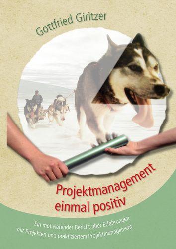 Projektmanagement einmal positiv