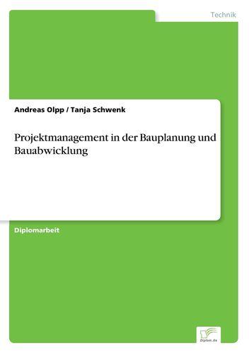 Projektmanagement In Der Bauplanung Und Bauabwicklung