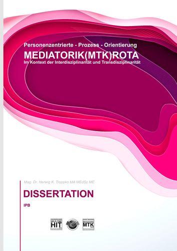 Prozess-Orientierung DIE MEDIATORIK (MTK) ROTA Dissertation